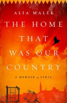 Cover image for The home that was our country : a memoir of Syria