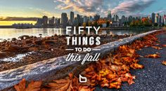 Fall in Vancouver,British Columbia Canada Vancouver Seattle, Visit Vancouver, Vancouver Travel, Vancouver British Columbia, Vancouver Washington, Vancouver Things To Do, Places To Travel, Places To Visit, Travel Destinations
