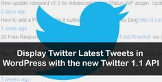 Display Twitter Latest Tweets in WordPress with the new Twitter 1.1 API