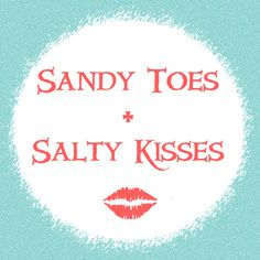 sandy toes + salty kisses    #beach #summer #quote #quotes #love