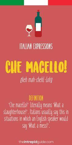 Top 10 Italian Expressions - Che Macello Italian Grammar 5d36e418f730
