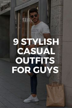 9 Stylish Casual Outfits For Guys — Casual outfits for guys. Casual street style for men
