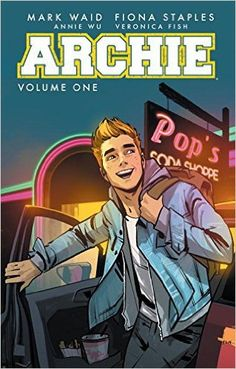 Archie, Vol.1: The New Riverdale by Mark Waid, Illustrator: Fiona Staples, Annie Wu, Veronica Fish