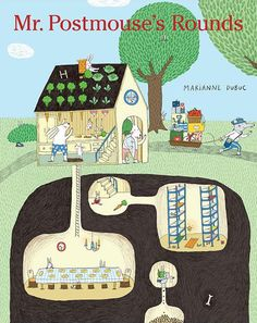 Mr. Postmouse's Rounds by Marianne Dubuc | The 21 Best Picture Books Of 2015