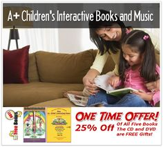 A+ Children's Interactive Books of Excellence The Series  All Five Books Grades PreK-2 or All Five Books Grades 3-5.  Order Today and Receive 25% Off Plus a FREE CD and DVD. http://www.childrensbooksandmusic.com/free-bonus/