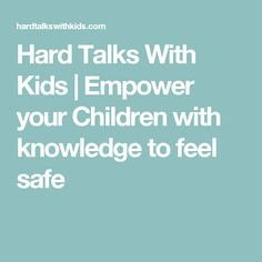Hard Talks With Kids | Empower your Children with knowledge to feel safe