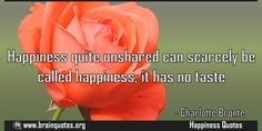 Happiness quite unshared can scarcely be called happiness it has no taste  Happiness quite unshared can scarcely be called happiness; it has no taste  For more #brainquotes http://ift.tt/28SuTT3  The post Happiness quite unshared can scarcely be called happiness it has no taste appeared first on Brain Quotes.  http://ift.tt/2fo32NU