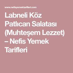 Labneli Köz Patlıcan Salatası (Muhteşem Lezzet) – Nefis Yemek Tarifleri