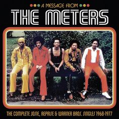 A Message from the Meters: The Complete Josie, Reprise & Warner Bros. Singles 1968-1977 - The Meters | Songs, Reviews, Credits | AllMusic
