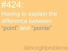 I know DANCERS that still get this wrong!