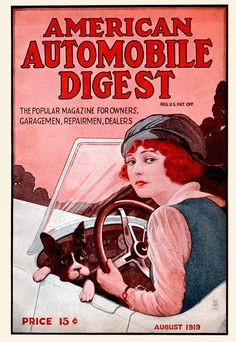 whataboutbobbed:  American Automobile Digest, giving women drivers a bad name since August 1919