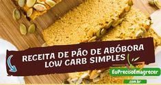 Receita de Pão de Abóbora Low Carb Simples Comidas Light, Bread, Healthy Recipes, Cooking, Food, Easy Trifle Recipe, Vegan Bread, Pumpkin Loaf, Diets