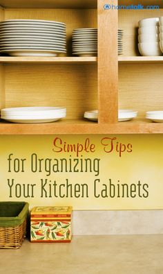 Simple Tips for Organizing Your Kitchen Cabinets!