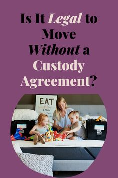[Is It Illegal?] Moving Out of State With Child No Custody Agreement - The Hive Law Child Custody Lawyers, Joint Custody, Contested Divorce, Visitation Rights, Custody Agreement, Family Court, Court Order, Child Support, Moving Out