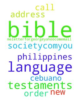 bibles -  i need cebuano language new testaments from the philippines bible society.com...you call the order in for me...letterforgeorge25yahoo.com...email me for my address  Posted at: https://prayerrequest.com/t/vb6 #pray #prayer #request #prayerrequest