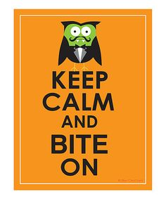 Another great find on #zulily! 'Keep Calm and Bite On' Print by Ellen Crimi-Trent #zulilyfinds