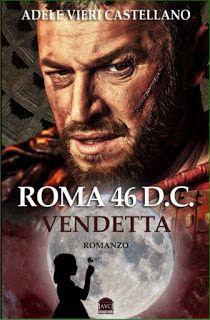 Romance and Fantasy for Cosmopolitan Girls: ROMA 46 D.C. VENDETTA di Adele Vieri Castellano