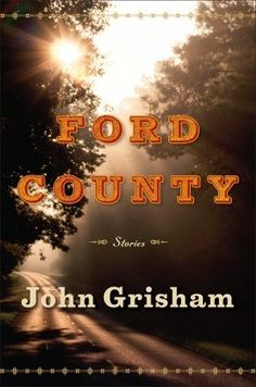 """In my opinion, and of the books by John Grisham I have read, the best by far is """"A Time to Kill"""".  Ford County is the location of this book.  Looks like an interesting read."""
