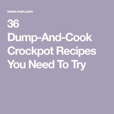 36 Dump-And-Cook Crockpot Recipes You Need To Try