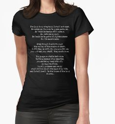 The Lord Is My Shepherd Psalm 23 T Shirt | Psalm of David Bible Quote | Buy at http://www.redbubble.com/people/bitsnbobs/works/20916190-the-lord-is-my-shepherd-psalm-23-t-shirt