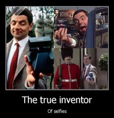 The true inventor of selfies Mr. Bean taking Selfies.(The true inventor of selfies. Mr. Bean, Haha, Funny Jokes, Hilarious, Memes Humor, Best Selfies, Just For Laughs, Best Funny Pictures, Laugh Out Loud