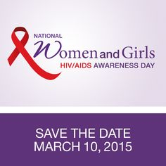 Save the date!  March 10, 2015 marks the 10th observance of National Women and Girls HIV/AIDS Awareness Day.  #NWGHAAD