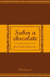 Buy Sabor a chocolate by José Carlos Carmona and Read this Book on Kobo's Free Apps. Discover Kobo's Vast Collection of Ebooks and Audiobooks Today - Over 4 Million Titles!