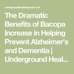 The Dramatic Benefits of Bacopa Increase in Helping Prevent Alzheimer's and Dementia | Underground Health Reporter