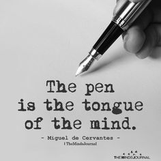 The Pen Is The Tongue Of The Mind – – – Motivational quotes Writer Quotes, Poetry Quotes, Book Quotes, Words Quotes, Me Quotes, Motivational Quotes, Inspirational Quotes, Quotes About Writing, Sayings