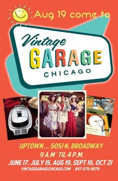 Chicago's newest all vintage show! August 19th, 9am to 4pm. www.vintagegaragechicago.com
