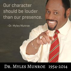 Dr. Myles Munroe on character