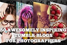 50 Awesomely Inspiring Tumblr Blogs for Photographers