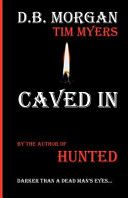 Caved In by D.B. Morgan and Tim Myers