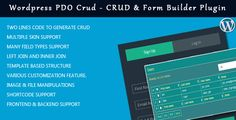 Wordpress PDO Crud – Crud & Form Builder Plugin for wordpress . Wordpress PDO Crud is powerful wordpress plugin to build forms and perform CRUD operation on frontend and backend both. It is built using PDOCrud php script which is an advance PHP based CRUD application. PDOCrud application helps to perform complete crud operations by just writing 2-3 lines of