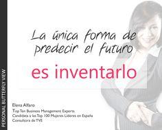 La única manera de predecir el futuro... es inventarlo #frasesqueinspiran #innovación