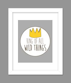 Digital Download Where the Wild Things Are Nursery Art, King of all wild things - 8x10 or 11x14. $7.00, via Etsy.