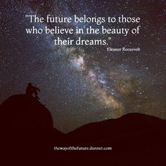 The future belongs to those who believe in the beauty of their dreams. - Eleanor Roosevelt #dailyquote #dailyquotes #motivation #business #dxn #healty #coffee #ganoderma #healtycoffee #workfromanywhere #workfromanywheremom #spring #milkyway #sky #workfromhomemom #workfromhome #inspiration #successquotes #success #thewayofthefuture #ajovoutjai #kávé #businessopportunity #doit #believe #dreams #networking
