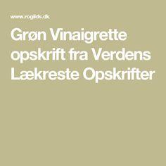 Grøn Vinaigrette opskrift fra Verdens Lækreste Opskrifter