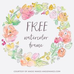 Free Watercolor Flower Frame Background Design. Just add your own text to this wreath. DIY wreath background. Love it! | angiemakes.com