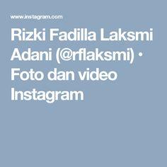 Rizki Fadilla Laksmi Adani (@rflaksmi) • Foto dan video Instagram