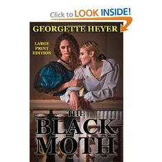 The Black Moth - Large Print Edition: A Romance of the XVIII Century: Georgette Heyer: 9781494882761: Amazon.com: Books
