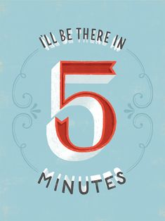 I'll be there in 5 minutes // Daily Dishonesty by Lauren Hom #poster #type #handlettering