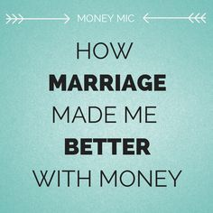 One man explains how tying the knot helped him gain a new perspective on money, refocus his spending priorities and start making financial progress.