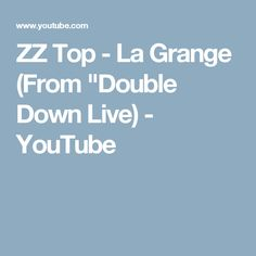 "ZZ Top - La Grange (From ""Double Down Live) - YouTube"