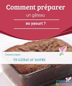 Comment préparer un gâteau au yaourt ?  La recette d'aujourd'hui est très pratique et idéale pour être servie comme dessert lors de repas entre famille.