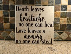 12x12 Death Leaves a Heartache no one can heal,In loving memory sign, Memorial gift, Loss of a Loved One by LettersbyLaurie on Etsy