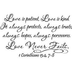 Love is patient, love is kind. It always protects, always trusts, always hopes, always peseveres. Love never fails 1 Corinthians 13:4, 7-8 religious wall quotes sayings vinyl decal art