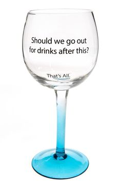 SANTA BARBARA DESIGN 'That's All - Out for Drinks' Wine Glass