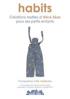 habits | clothes Alice Sèze's textile creation for her grandchildren. Photographies presented for Alice Sèze's 100 years old celebration at Château Trigant July 13th, 2014. Photo © Eric Valdenaire http://ericvaldenaire.com