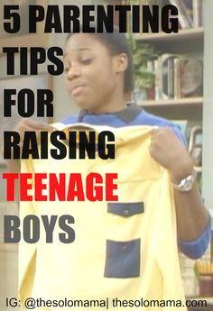 5 Parenting Tips for Raising Teenage Boys  http://thesolomama.com/parenting-tips-for-raising-teenage-boys/